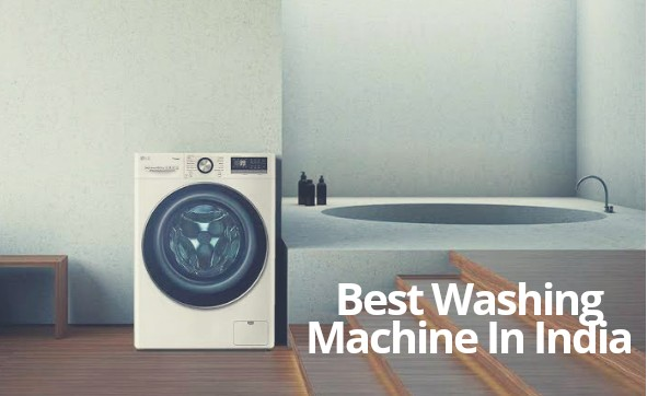 12 Best Washing Machine in India (2021) – Buyer's Guide & Reviews
